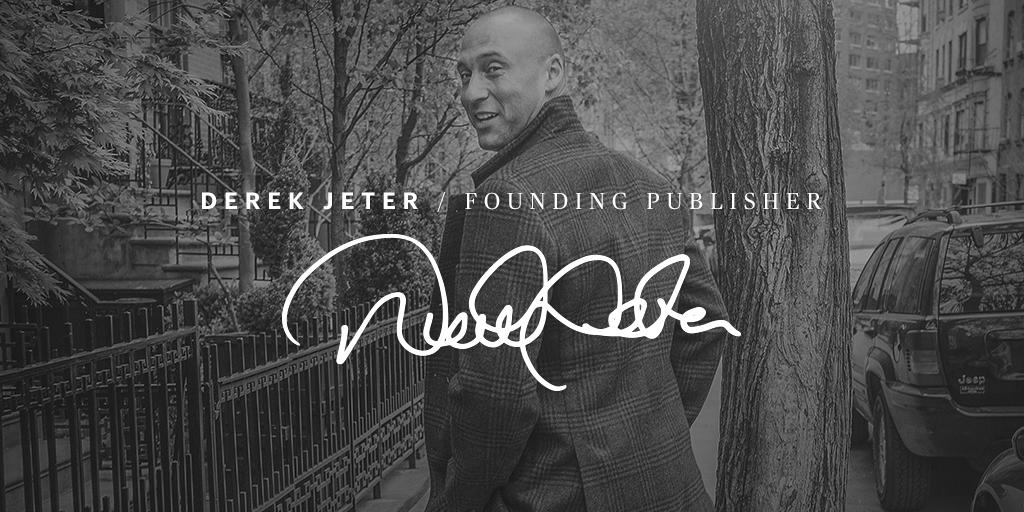 Derek Jeter as the founding publisher of The Players' Tribune